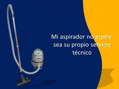Mi aspirador no aspira: sea su propio servicio técnico